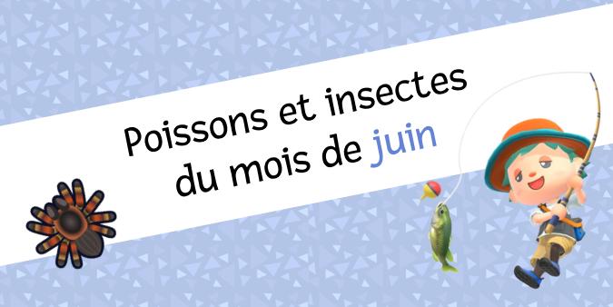 Les nouveaux poissons et insectes du mois de juin